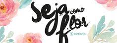 Capa para Facebook - Seja Como Flor - Euzaria