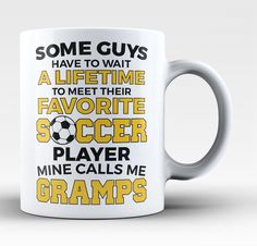 Some guys wait to meet their fave soccer player mine calls me Gramps. Perfect mug for a proud Gramps of a soccer player. Available here - https://diversethreads.com/products/favorite-soccer-player-mine-calls-me-gramps-mug