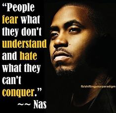 People fear what they don't understand and hate what they can't conquer. Tupac Quotes, Dope Quotes, Rapper Quotes, Lyric Quotes, Quotes For Kids, Quotes To Live By, Cool Words, Wise Words, Punchline Rap