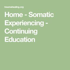 Home - Somatic Experiencing - Continuing Education