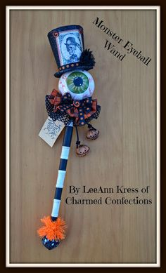 Charmed Confections Eyeball Wand by LeeAnn Kress Mummy Crafts, Halloween Paper Crafts, Halloween Projects, Halloween Themes, Halloween Crafts, Halloween Decorations, Halloween Costumes, Halloween Witches, Halloween 2014