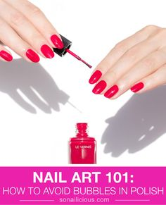 8 great tips for avoid bubbles in nail polish and top coat...  #nailart #manicure #diy