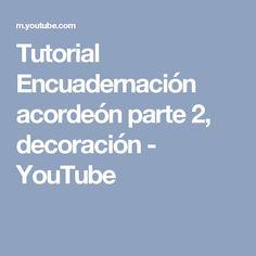 Tutorial Encuadernación acordeón parte 2, decoración - YouTube