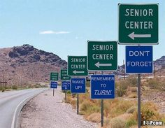 One man's Funnies: Road signs to Senior Center Funny Road Signs, Funny Street Signs, Senior Center, Morning Humor, Photos Of The Week, That Way, Caricature, Laugh Out Loud, The Funny