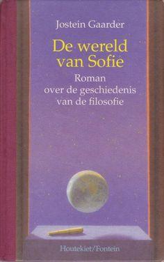 Jostein Gaarder - De Wereld van Sofie (Sofies Verden) Toegankelijk boek over de geschiedenis van de westerse filosofie en een deel van de oosterse filosofie. Aanrader voor jong en oud.