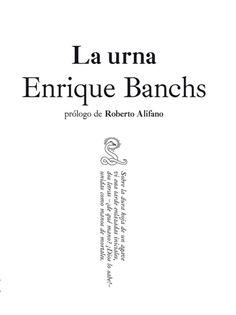 La Urna / Enrique Banchs ; prólogo de Roberto Alifano