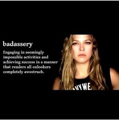 Badassery. Fitting for female martial artists ...
