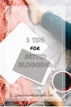 5 Tips for Better Blogging for business