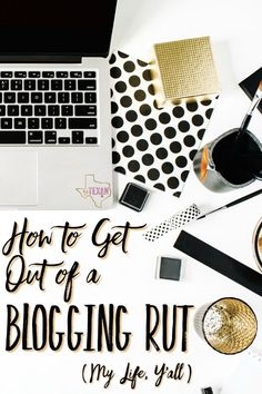 How to Get Out of a Blogging Rut when you have a LOT going on in your life!