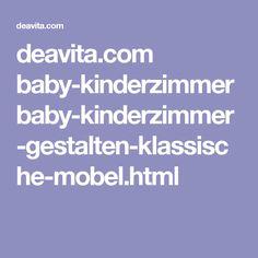 deavita.com baby-kinderzimmer baby-kinderzimmer-gestalten-klassische-mobel.html