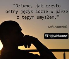 Dziwne, jak często ostry język idzie… Poetry Quotes, Sad Quotes, Inspirational Quotes, Love Is Comic, More Words, Humor, Motto, Positive Quotes, Quotations
