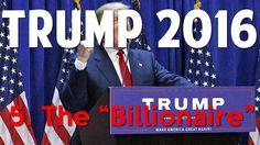 "Trump 2016- 5. The ""Billionaire"""