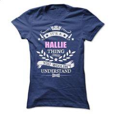 Hallie Thing - #tshirt design #baggy hoodie. ORDER NOW => https://www.sunfrog.com/Names/Hallie-Thing-Ladies.html?68278