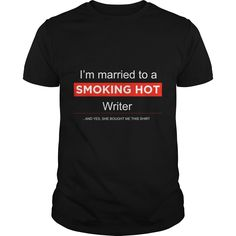 Get yours cool Smoking Hot Writer Tee NEW GIFT Shirts & Hoodies.  #gift, #idea, #photo, #image, #hoodie, #shirt, #christmas