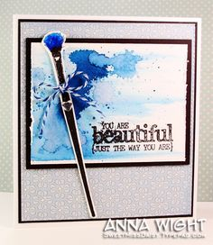 You Are Beautiful - Anna Wight by SweetMissDaisy - Cards and Paper Crafts at Splitcoaststampers