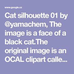 "Cat silhouette 01 by @yamachem, The image is a face of a black cat.The original image is an OCAL clipart called ""Shy Cat Facebook Profile Silhouett… 
