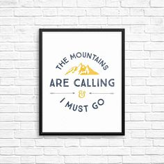 The Mountains Are Calling & I Must Go | Download this FREE printable 8x10 wall art to add a bit of rustic, outdoor charm to any room. Pinning for later!