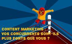 Content Marketing : Vos concurrents sont-ils plus forts que vous?
