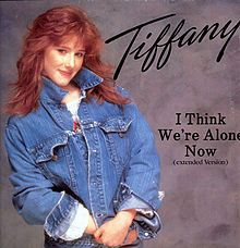 I Think We're Alone Now ... Tiffany ... still <3 this song & 80's mems that go w/it;)