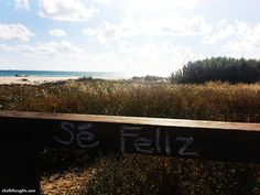 """sé feliz""     Be Happy."