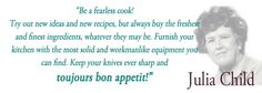 chef, julia child, quotes, sayings, food, eating, famous, cute