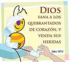 SALMO 147:3  El Señor reanima a los descorazonados, y sana sus heridas.