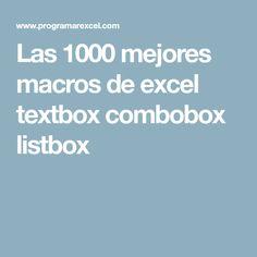 Las 1000 mejores macros de excel textbox combobox listbox