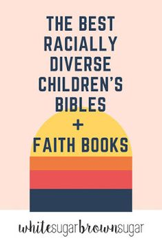 White Sugar, Brown Sugar: The Best Racially Diverse Children's Bibles and Faith Books