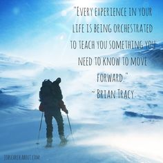 """#MotivationMonday: """"Every experience in your life is being orchestrated to teach you something you need to know to move forward."""" ~ Brian Tracy"""