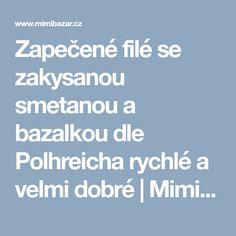 Zapečené filé se zakysanou smetanou a bazalkou dle Polhreicha rychlé a velmi dobré | Mimibazar.cz