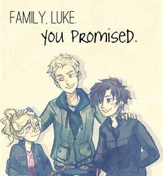 Family, Luke. You promised.