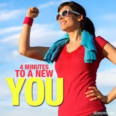4 Minutes to a New You--It's true!  In just 4 minutes per day, you'll be on your way to a slimmer and trimmer you!  #4minute #workout #skinnyms #fitness