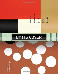 By Its Cover: Modern American Book Cover Design by Ned Drew,http://www.amazon.com/dp/1568984979/ref=cm_sw_r_pi_dp_klJEsb0MHENG1DZR