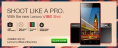 Camera plus Smartphone awesome stuff by Lenovo Vibe Shot 4G Mobile