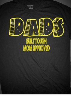 Dads Built Tough Mom Approved t-shirt by RambunctiousTees on Etsy