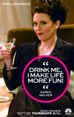 Don't make Karen ask you twice! Drink up & join us for the return of Will & Grace TONIGHT at 9/8c on NBC.