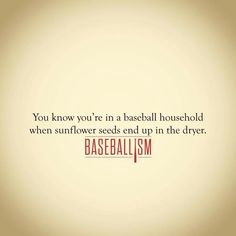 Baseball.....This is SOOOOO my life....I have two who always forget to empty their game day pants, their practice pants, their practice shorts, etc.....