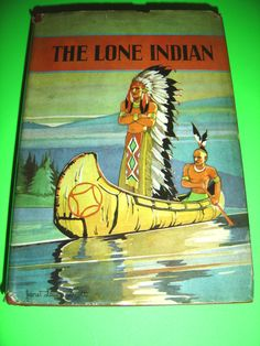 THE LONE INDIAN BY JAMES A. BRADEN 1936 HARDCOVER BOOK WITH JACKET