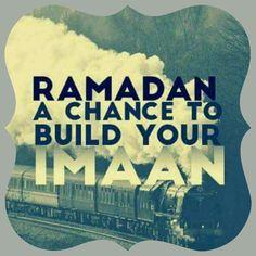 Ramadan- a chance to build your Imaan (faith)