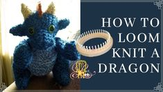 Knitting Loom Dolls, Loom Knitting Patterns, Dragon Youtube, Peg Loom, Creative Outlet, Dinosaur Stuffed Animal, Muse, Link Youtube, Crochet