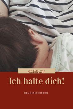 Manchmal kann man kaum etwas machen , außer das Baby zu halten. Aber nicht nur Babys wollen gehalten werden, auch Kleinkinder und Schulkinder.
