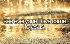 Wonderful! But i would be happy if everyone saw Jesus' love in me, and it made them think...