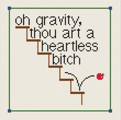 The Big Bang Theory Sheldon gravity quote - counted cross stitch PDF pattern. £2.30, via Etsy.