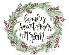 christmas quotes Let Every Heart Prepare Him Room Digital by ThomasLetteringCo Christmas Post, Christmas Signs, Little Christmas, Christmas And New Year, Christmas Crafts, Christmas Decorations, Christmas Phrases, Christmas Neighbor, Neighbor Gifts