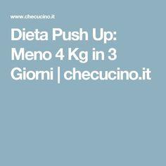 Dieta Push Up: Meno 4 Kg in 3 Giorni | checucino.it