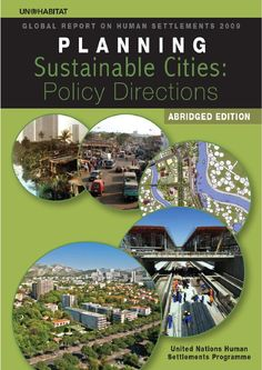 This report documents many effective and equitable examples of sustainable urbanization that are helping to define a new role for urban planning.