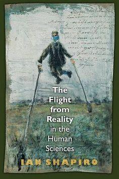 Flight from Reality in the Human Sciences von Ian Shapiro https://www.amazon.de/dp/0691134014/ref=cm_sw_r_pi_dp_x_lEy3ybFZ3E83T