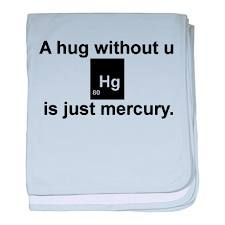 And who wants mercury, right?