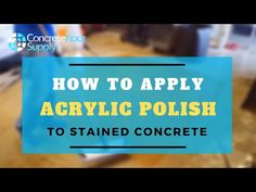 How to Apply Acrylic Polish to Stained Concrete - YouTube