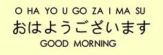 "How to say ""good morning"" in Japanese."